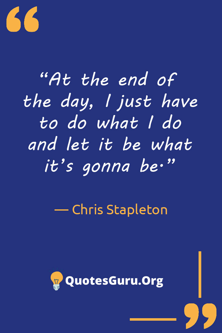 Chris Stapleton Quotes
