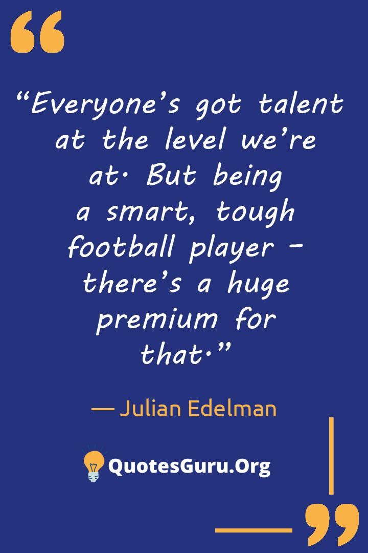 Julian Edelman Quotes